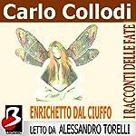 Enrichetto dal Ciuffo [Riquet with the Tuft] | Carlo Collodi,Charles Perrault