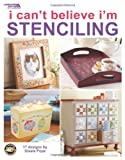 img - for By Gisele Pope I Can't Believe I'm Stenciling (Leisure Arts #22632) [Paperback] book / textbook / text book