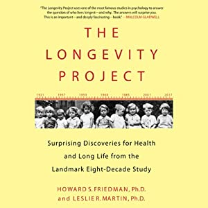 The Longevity Project: Surprising Discoveries for Health and Long Life from the Landmark Eight-Decade Study | [Howard S. Friedman, Leslie R. Martin]