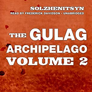 The Gulag Archipelago, Volume II Audiobook