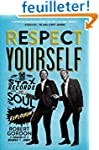 Respect Yourself : Stax Records and t...