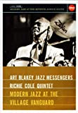Blakey/Cole Quintet - Modern Jazz at the Village Vanguard [DVD]