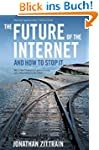 The Future of the Internet -- And How...
