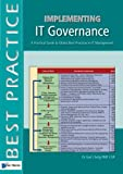 Implementing IT Governance: A Practical Guide to Global Best Practices in IT Management (Best Practice (Van Haren Publishing))
