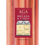 The Traditional Aga Book of Breads and Cakesby Louise Walker