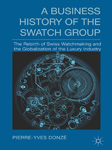 a-business-history-of-the-swatch-group-the-rebirth-of-swiss-watchmaking-and-the-globalization-of-the