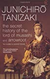 Junichiro Tanizaki The Secret History Of The Lord Of Musashi (Vintage Classics)