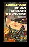 The Man Who Used the Universe (0446903531) by Alan Dean Foster