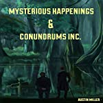 Mysterious Happenings and Conundrums, Inc.   Austin Miller