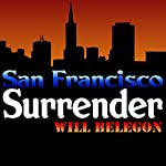 San Francisco Surrender | Will Belegon