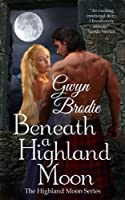 Beneath a Highland Moon (The Highland Moon Series) [Kindle Edition]