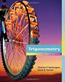 By Charles P. McKeague - Trigonometry: 6th (sixth) Edition