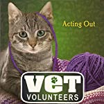 Acting Out: Vet Volunteers, Book 14 | Laurie Halse Anderson