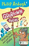 Stinking Rich and Just Plain Stinky (Grubtown Tales) (0099600919) by Ardagh, Philip