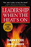 Leadership When the Heat's On