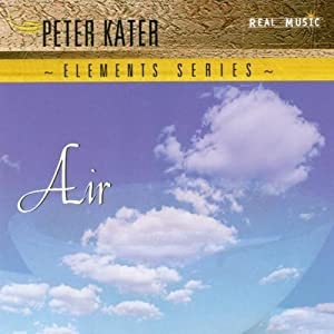 Elements Series: Air by Kater, Peter (2005) Audio CD