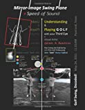 Mirror-Image Swing Plane: Understanding and Playing GOLF with your Third Eye