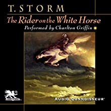The Rider on the White Horse (       UNABRIDGED) by Theodor Storm Narrated by Charlton Griffin