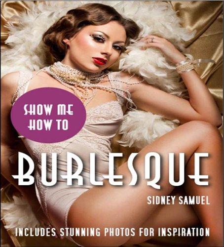 Show Me How To Burlesque PDF