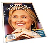 img - for Newsweek Madam President Hillary Clinton Collectors Edition (Recalled Rare Copy) book / textbook / text book