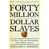 Forty Million Dollar Slaves: The Rise, Fall, and Redemption of the Black Athlete ~ William C. Rhoden