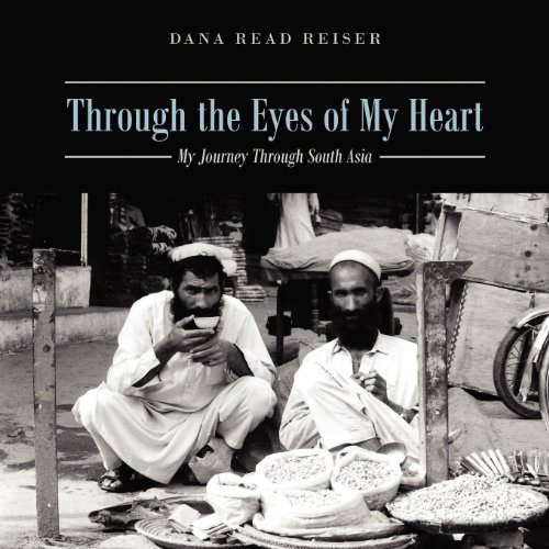 Through the Eyes of My Heart: My Journey Through South Asia