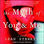 The Myth of You and Me: A Novel | Leah Stewart
