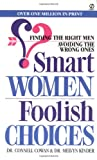 img - for Smart Women/Foolish Choices: Finding the Right Men Avoiding the Wrong Ones (Signet) book / textbook / text book