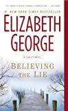 Elizabeth George Believing the Lie: A Lynley Novel