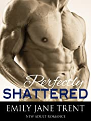 Perfectly Shattered: 1 (Perfect Imperfection)