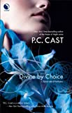 Divine by Choice (Partholon) (0373803176) by Cast, P.C.