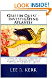 Griffin Quest - Investigating Atlantis: A travel adventure to islands of Volcanoes, Winged Lions, Blue Monkeys, and Dwarf Elephants - discover the real Atlantis.