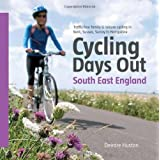 Cycling Days Out - South East England: Traffic-free Family and Leisure Cycling in Kent, Sussex, Surrey and Hampshireby Deirdre Huston