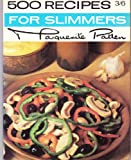 Slimmers - 500 Recipes (0600034038) by Patten, Marguerite