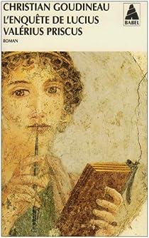 L'enquête de Lucius Valérius Priscus par Goudineau