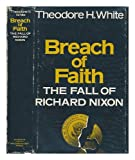 Breach of Faith: The Fall of Richard Nixon (0689106580) by Theodore H. White
