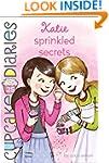 Katie Sprinkled Secrets (Cupcake Diar...