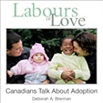 Labours of Love: Canadians Talk About...