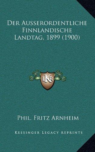 Der Ausserordentliche Finnlandische Landtag, 1899 (1900)