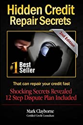 Hidden Credit Repair Secrets: 2nd Edition