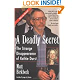 A Deadly Secret: The Strange Disappearance Of Kathie Durst (Berkley True Crime) by Matt Birkbeck