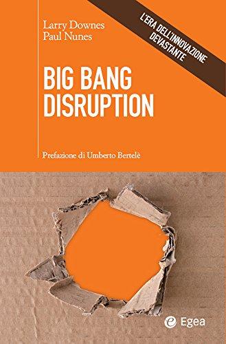 big-bang-disruption-lera-dellinnovazione-devastante-cultura-di-impresa