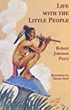 img - for Life with the Little People (Frank Waters Memorial Publication Series , No 3) book / textbook / text book