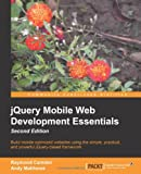 Raymond Camden jQuery Mobile Web Development Essentials, Second Edition