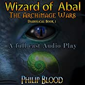 Wizard of Abal: The Archimage Wars, Book 1 | Philip Blood