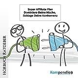 Super Affiliate Plan: Dominiere Deine Nische, schlage deine Konkurrenz