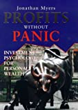 img - for Profits Without Panic : Investment Psychology for Personal Wealth by Myers, Jonathan (1999) Hardcover book / textbook / text book