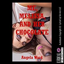 Me, Melissa and Her Chocolate (       UNABRIDGED) by Angela Ward Narrated by Vivian Lee Fox