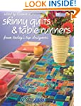 Skinny Quilts and Table Runners: From...