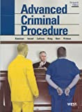 Advanced Criminal Procedure: Cases, Comments and Questions (American Casebook Series)
